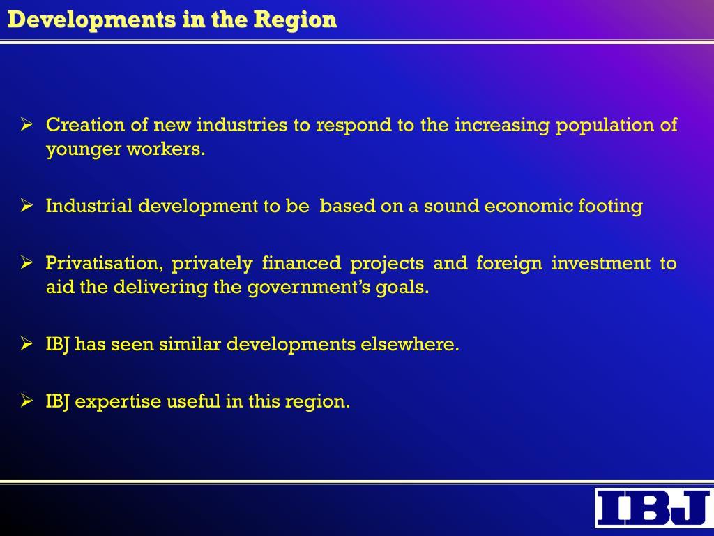 Developments in the Region