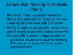 sample size planning for analysis plan c
