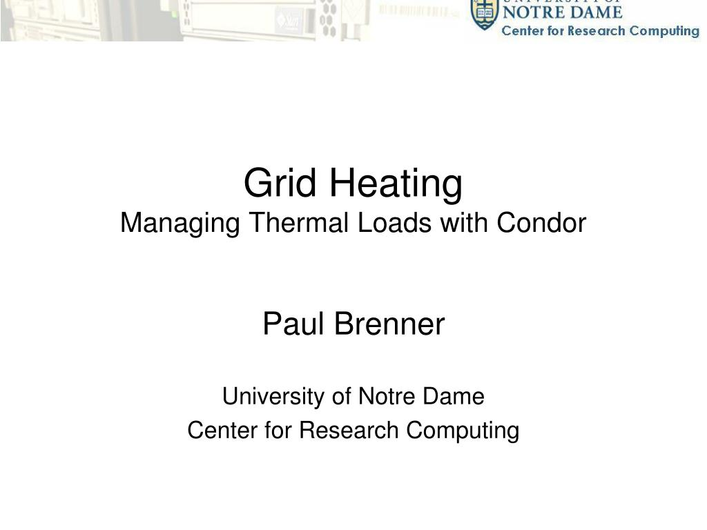 grid heating managing thermal loads with condor l.