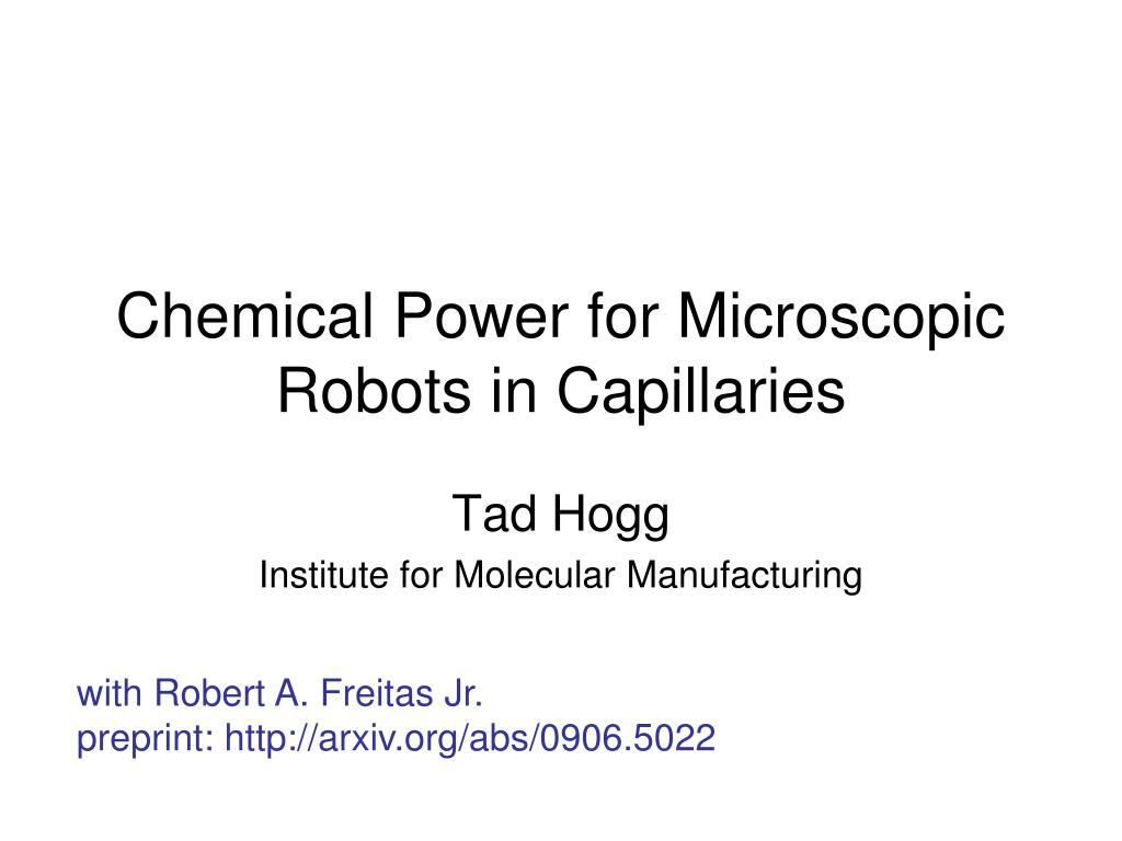 chemical power for microscopic robots in capillaries l.