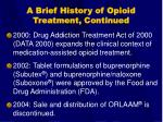 a brief history of opioid treatment continued