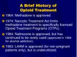 a brief history of opioid treatment12