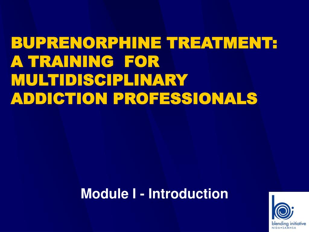 buprenorphine treatment a training for multidisciplinary addiction professionals l.