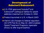 development of subutex suboxone