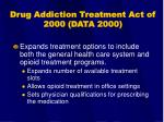 drug addiction treatment act of 2000 data 2000