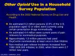 other opioid use in a household survey population