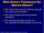 who enters treatment for heroin abuse30