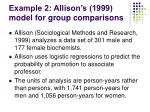 example 2 allison s 1999 model for group comparisons