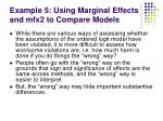 example 5 using marginal effects and mfx2 to compare models