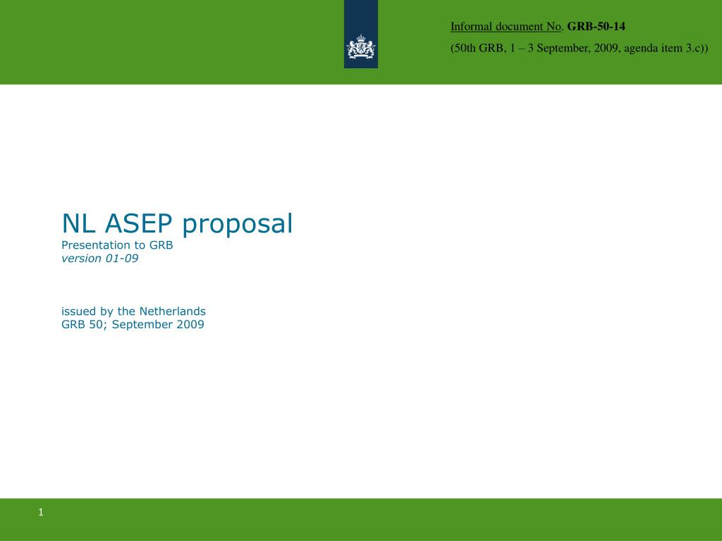 nl asep proposal presentation to grb version 01 09 issued by the netherlands grb 50 september 2009 l.