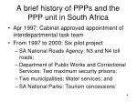 a brief history of ppps and the ppp unit in south africa