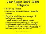 jean piaget 1896 1980 bakgrunn