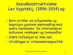 sosialkonstruktivisme lev vygotskij 1896 1934 og
