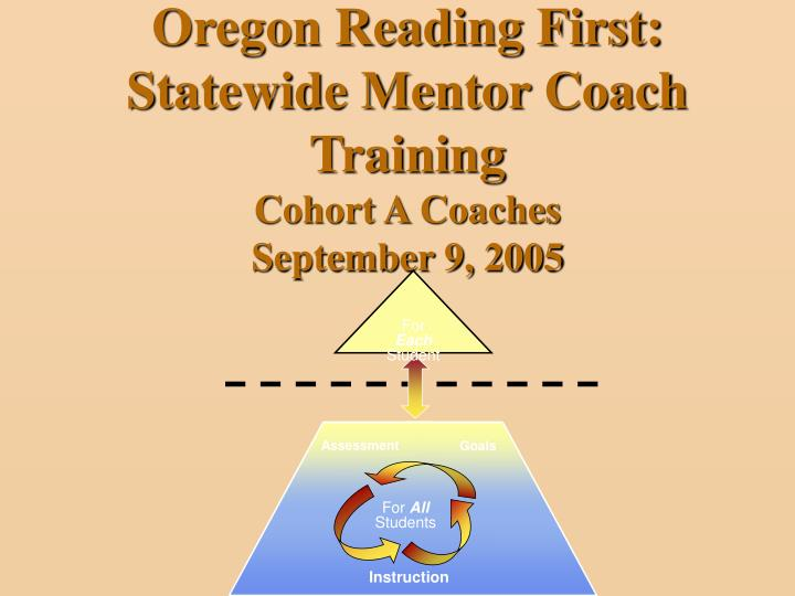 oregon reading first statewide mentor coach training cohort a coaches september 9 2005 n.