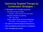 optimizing targeted therapy by combination strategies