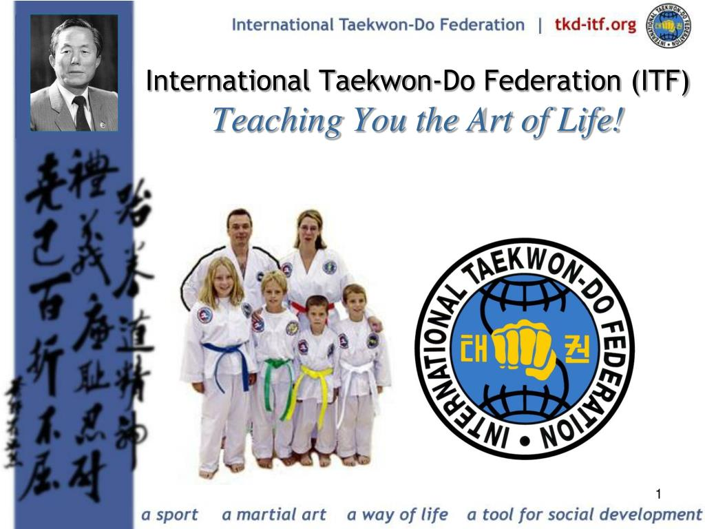 international taekwon do federation itf teaching you the art of life l.