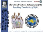 international taekwon do federation itf teaching you the art of life
