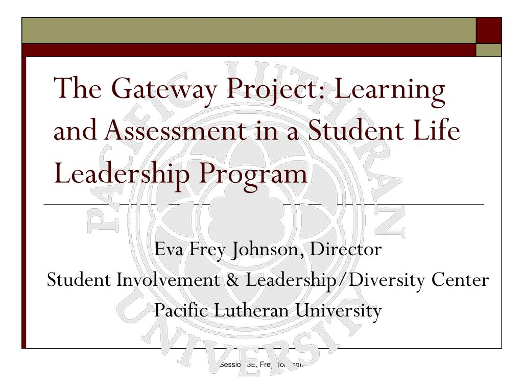 the gateway project learning and assessment in a student life leadership program l.