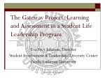 the gateway project learning and assessment in a student life leadership program