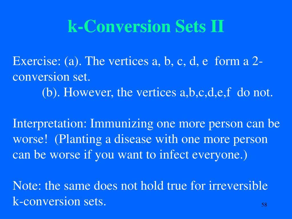 k-Conversion Sets II