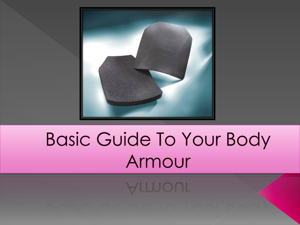 basic guide to your body armour l.