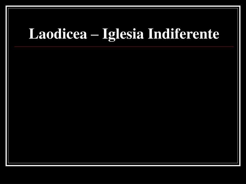 Laodicea – Iglesia Indiferente