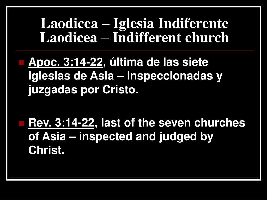 Laodicea – Iglesia Indiferente Laodicea – Indifferent church