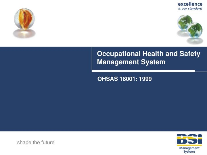 ohs system The report takes into consideration occupational health & safety (ohs) system in any occupational health & safety commonly known as ohs refers to a system which would help in the.