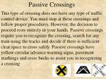 passive crossings
