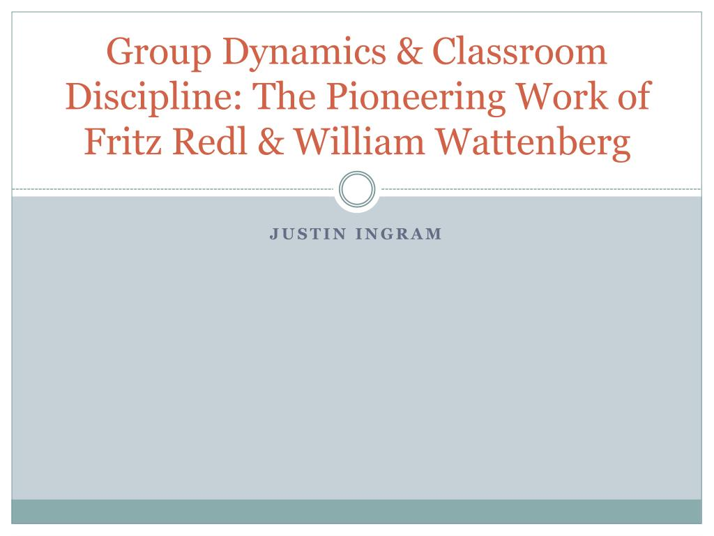 group dynamics classroom discipline the pioneering work of fritz redl william wattenberg l.