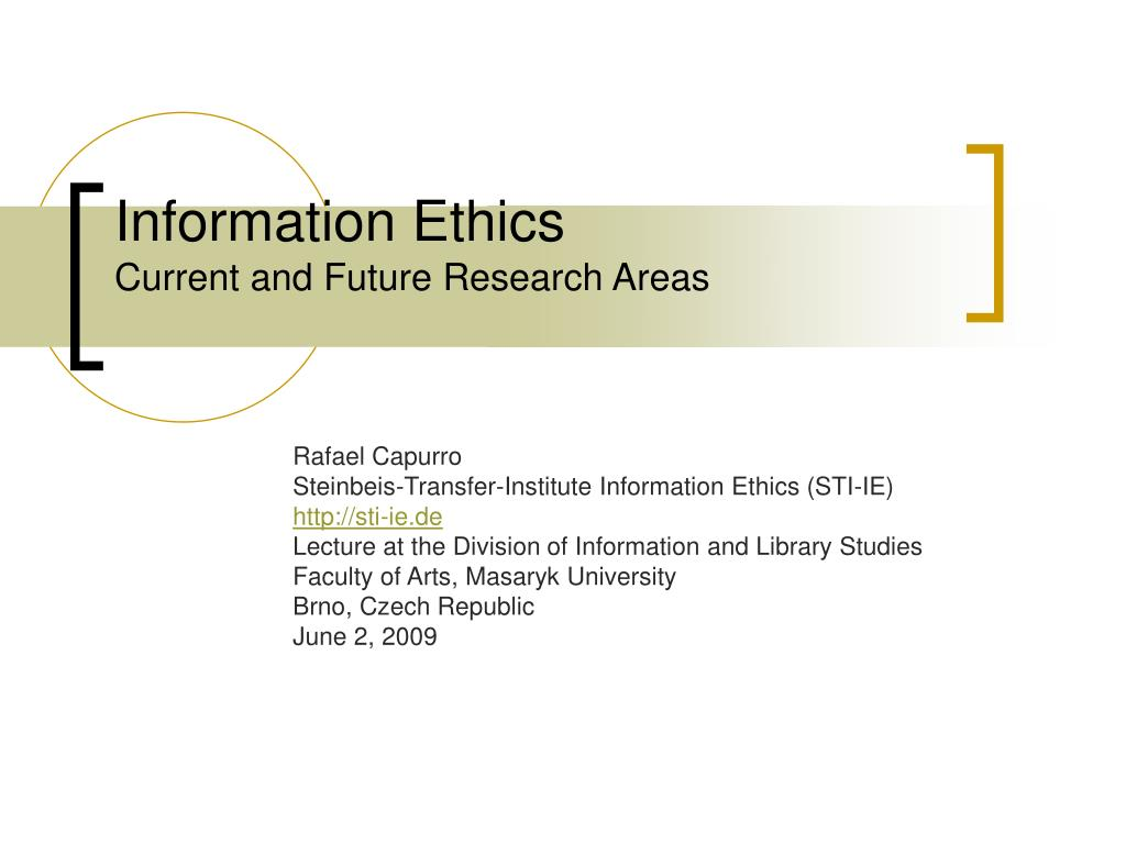 information ethics current and future research areas l.