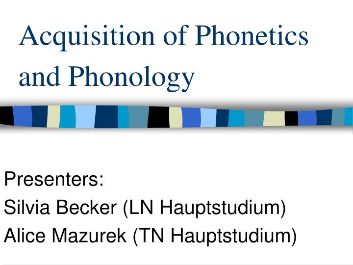 acquisition of phonetics and phonology n.