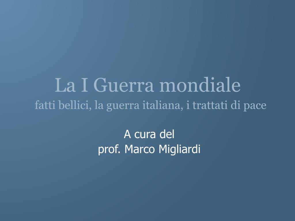 la i guerra mondiale fatti bellici la guerra italiana i trattati di pace l.