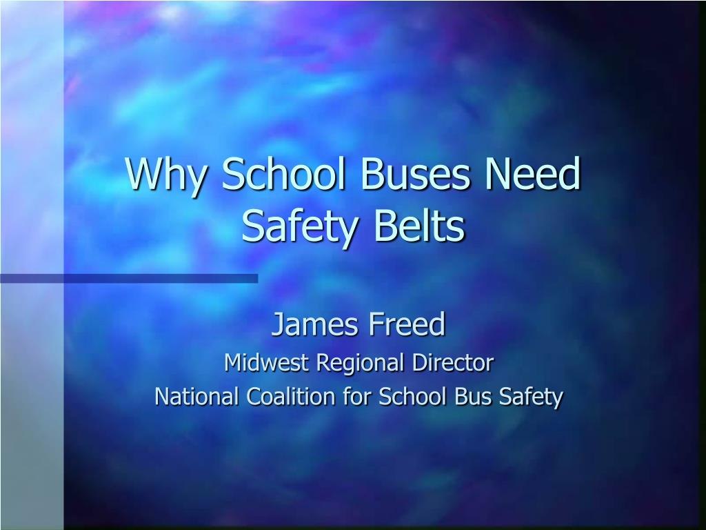 why school buses need safety belts l.