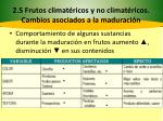 2 5 frutos climat ricos y no climat ricos cambios asociados a la maduraci n14