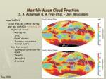 monthly mean cloud fraction s a ackerman r a frey et al univ wisconsin