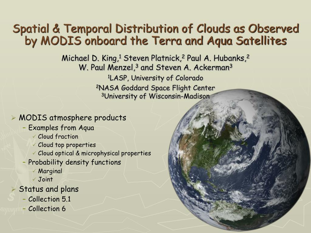 spatial temporal distribution of clouds as observed by modis onboard the terra and aqua satellites l.