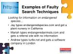 examples of faulty search techniques