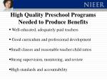 high quality preschool programs needed to produce benefits