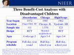 three benefit cost analyses with disadvantaged children