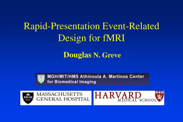 rapid presentation event related design for fmri n.