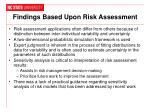 findings based upon risk assessment