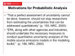 motivations for probabilistic analysis