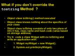 what if you don t override the tostring method