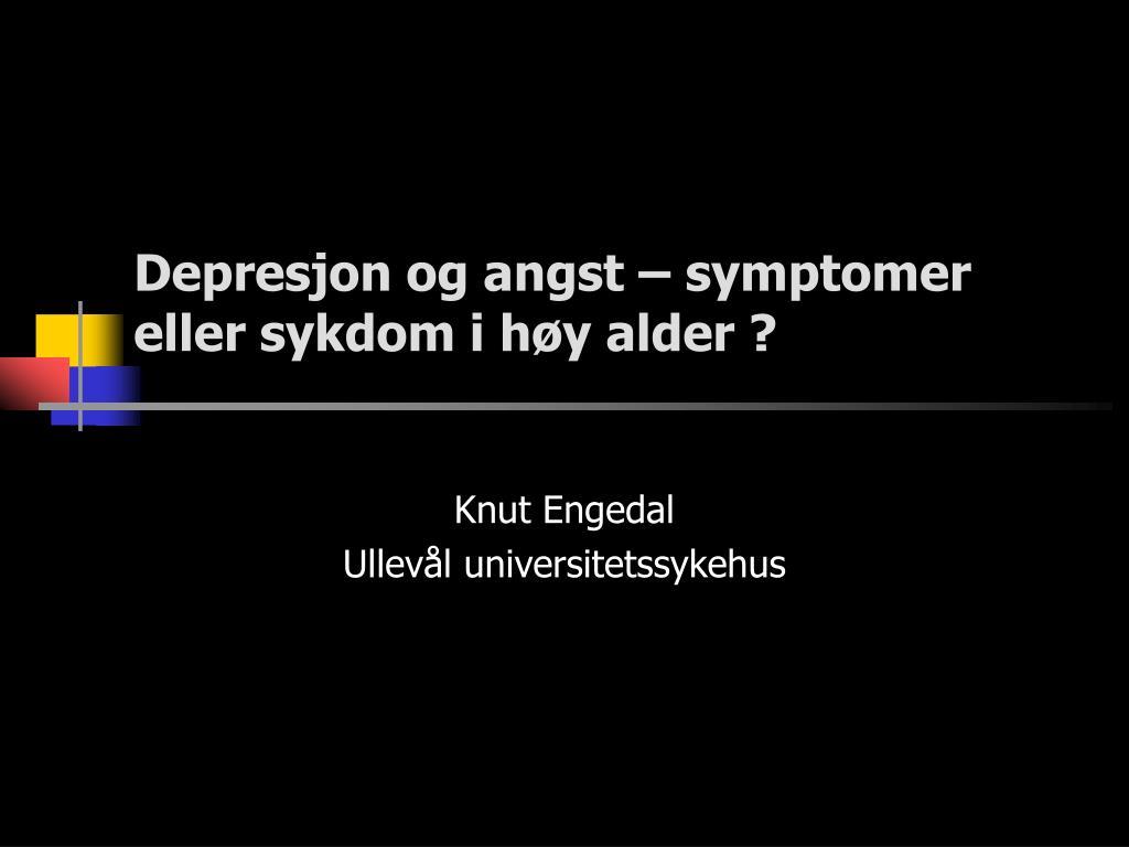 depresjon og angst symptomer eller sykdom i h y alder l.
