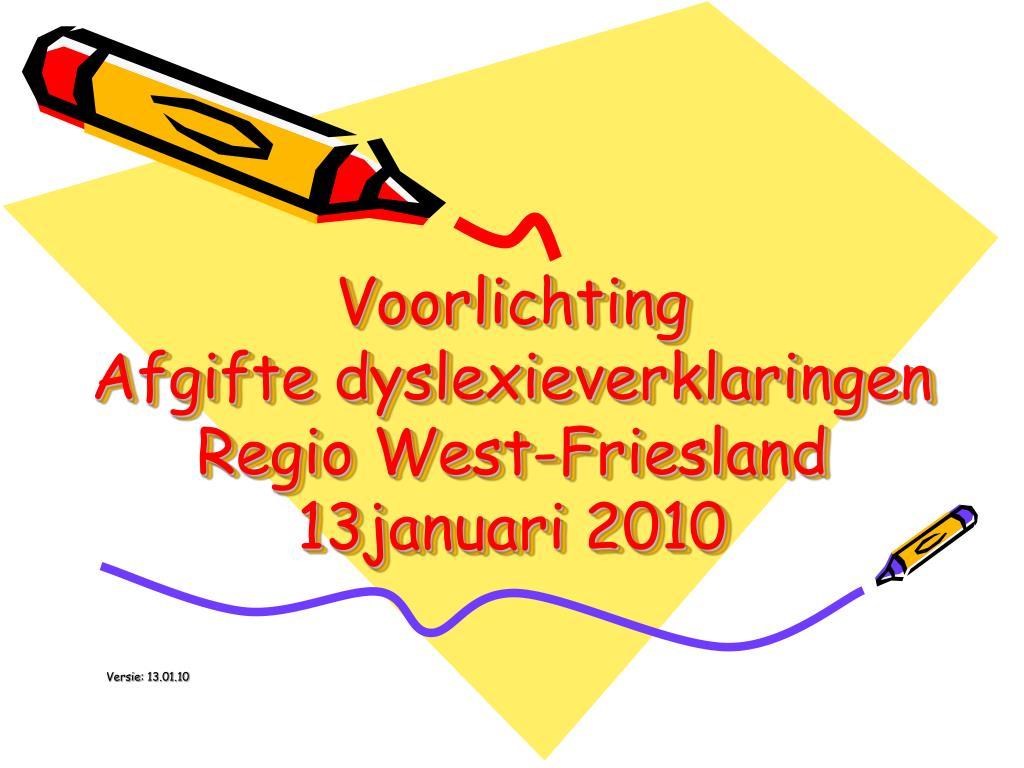 voorlichting afgifte dyslexieverklaringen regio west friesland 13januari 2010 l.