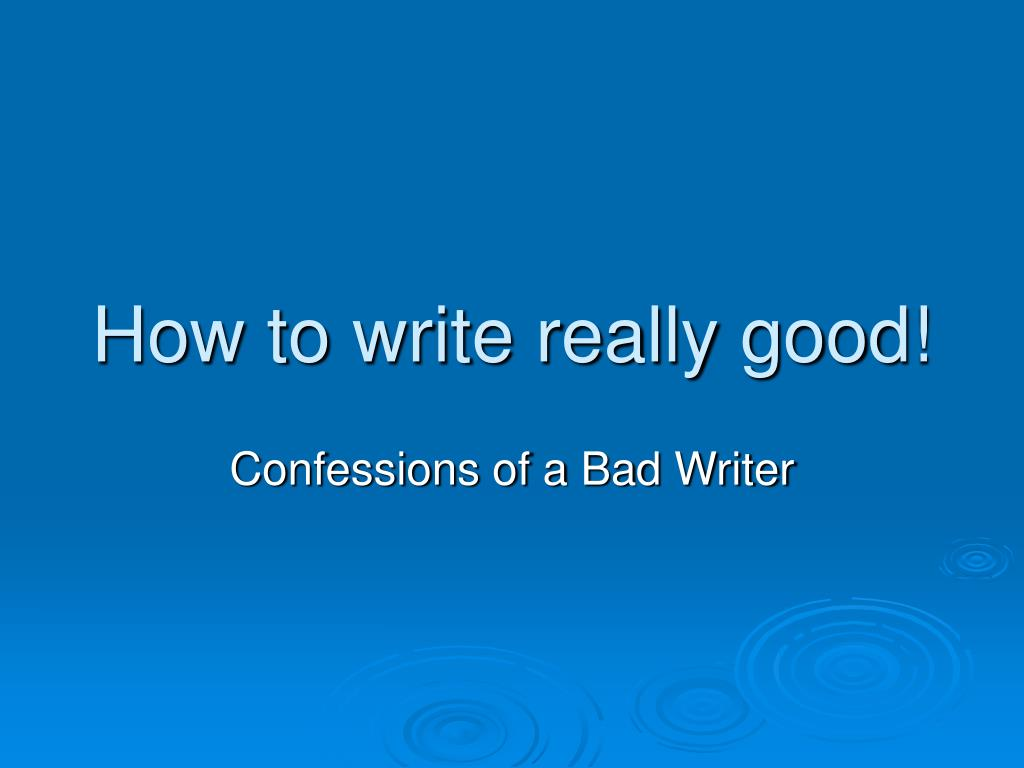 how to write really good l.