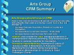 arts group crm summary