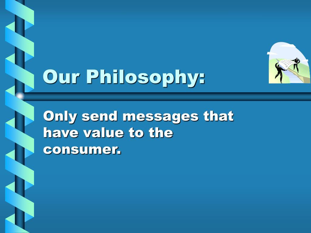 Our Philosophy: