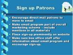 sign up patrons